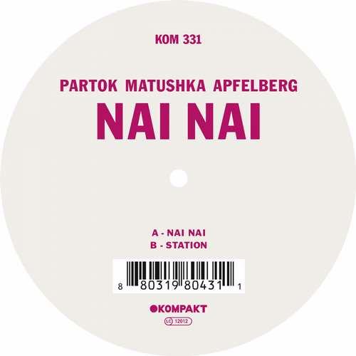 Partok Matushka Apfelberg - Nai Nai EP [Kompakt KOMPAKT331] (27 July, 2015)