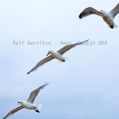 Ralf Gerritse - Away EP [Knopje Musik KNOPJE 004] (17 August, 2015)