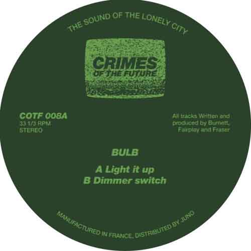 Bulb - Light It Up / Dimmer Switch [Crimes Of The Future COTF 008] (7 September, 2015)