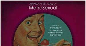 daWad & Mokic - MetroSexual EP [Play Pal Music PP 009] (25 September, 2015)