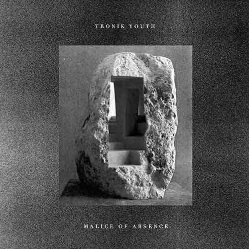 Tronik Youth - Malice Of Absence 12