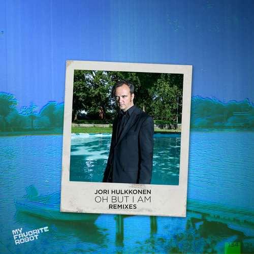 Jori Hulkkonen - Oh But I Am Remixes EP [My Favorite Robot Records MFR134] (13 November, 2015)