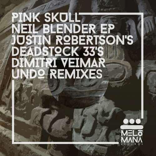 Pink Skull - Neil Blender EP [Melomana Records MEL008] (27 November, 2015)