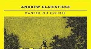 Andrew Claristidge - Danser ou Mourir (LP) [Mille Feuilles/WYN&M MF034/WYNM002] (27 November, 2015)