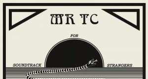 Mr. T.C. - Soundtrack for Strangers EP [Optimo Music OM030] (27 November, 2015)