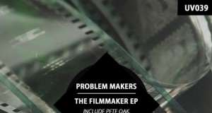 Problem Makers - The Filmmaker EP [Univack Records UV039] (28 December, 2015