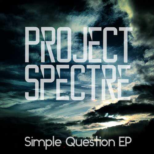 Project Spectre - Simple Question EP [Nein Records NEIN054] (7 December, 2015)
