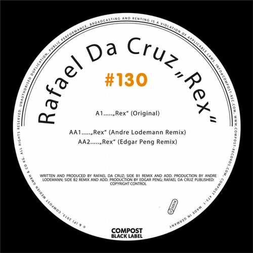 Rafael Da Cruz - Compost Black Label #130 - Rex EP [Compost CPT475-1] (6 November, 2015)