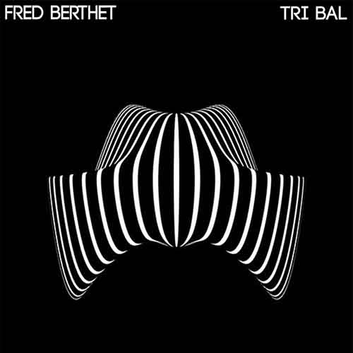 Fred Berthet - Tri Bal EP [Nein Records NEIN 058] (11 January, 2016)