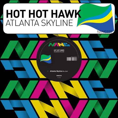Hot Hot Hawk - Atlanta Skyline EP [Nang Records NANG155] (8 January, 2016)