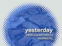 Irregular Disco Workers Feat. Henri - Yesterday EP [No Static Recordings NSTC025] (8 January, 2016)