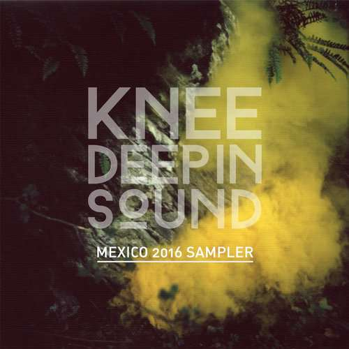 VA - Mexico 2016 Sampler EP [Knee Deep In Sound KD019] (8 January, 2016)