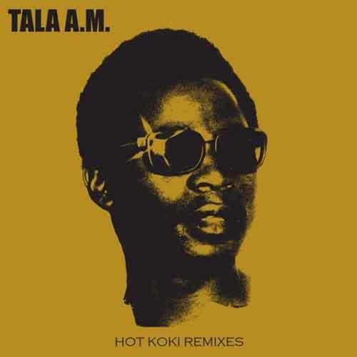 Tala A.M. - Hot Koki Remixes EP [Africa Seven ASVN019] (8 January, 2016)