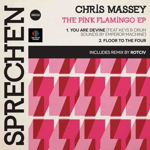 Chris Massey - The Pink Flamingo EP [Sprechen Music SM 002] (1 February, 2016)