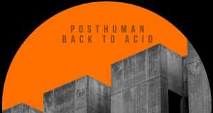 Posthuman - Back To Acid [Balkan Vinyl] (2016)