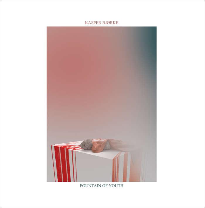 Kasper Bjørke – Fountain of Youth [hfn Music](2016)