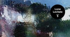 Lone – Levitar [R&S Records] (2016)