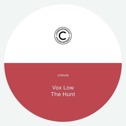 Vox Low - The Hunt [CORRESPONDANT48](2016)