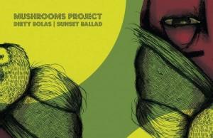 Mushrooms Project – Dirty Bolas/Sunset Ballard [Leng Records] (2016)