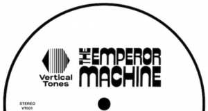 "The Emperor Machine - Voltage Controled 12"" [Vertical Tones] (2017)"