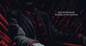 Nightcrawler - Beware of the humans
