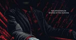 Nightcrawler - Beware of the humans