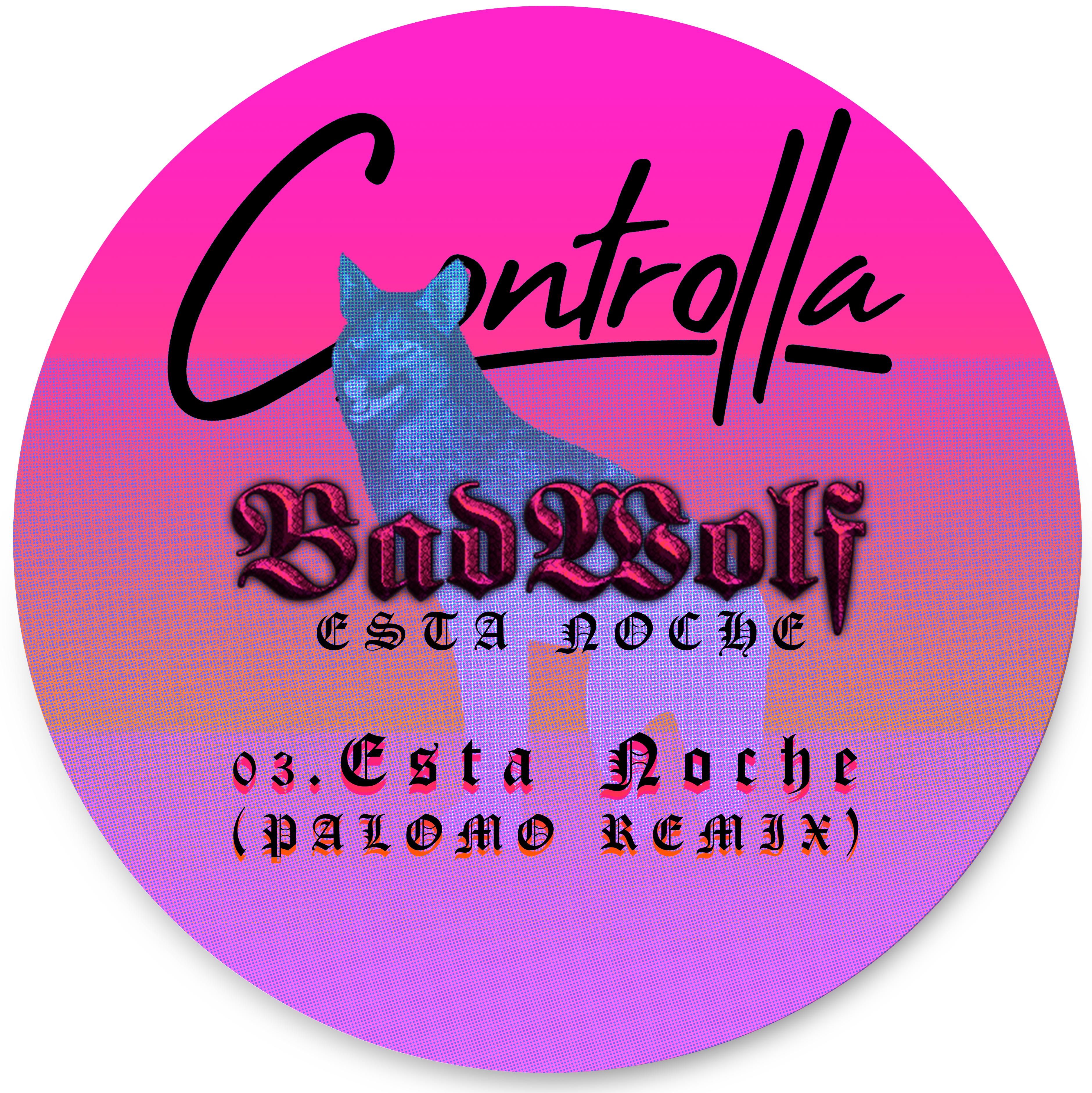 PREMIERE: Bad Wolf - Esta Noche (Palomo Remix) [Controlla] (2018)
