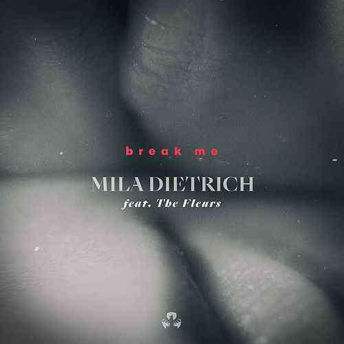 Mila Dietrich - Break Me EP [Leonizer Records] (2018)