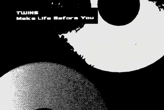TWINS - Make Life Before You [Enfant Terrible] (2018)