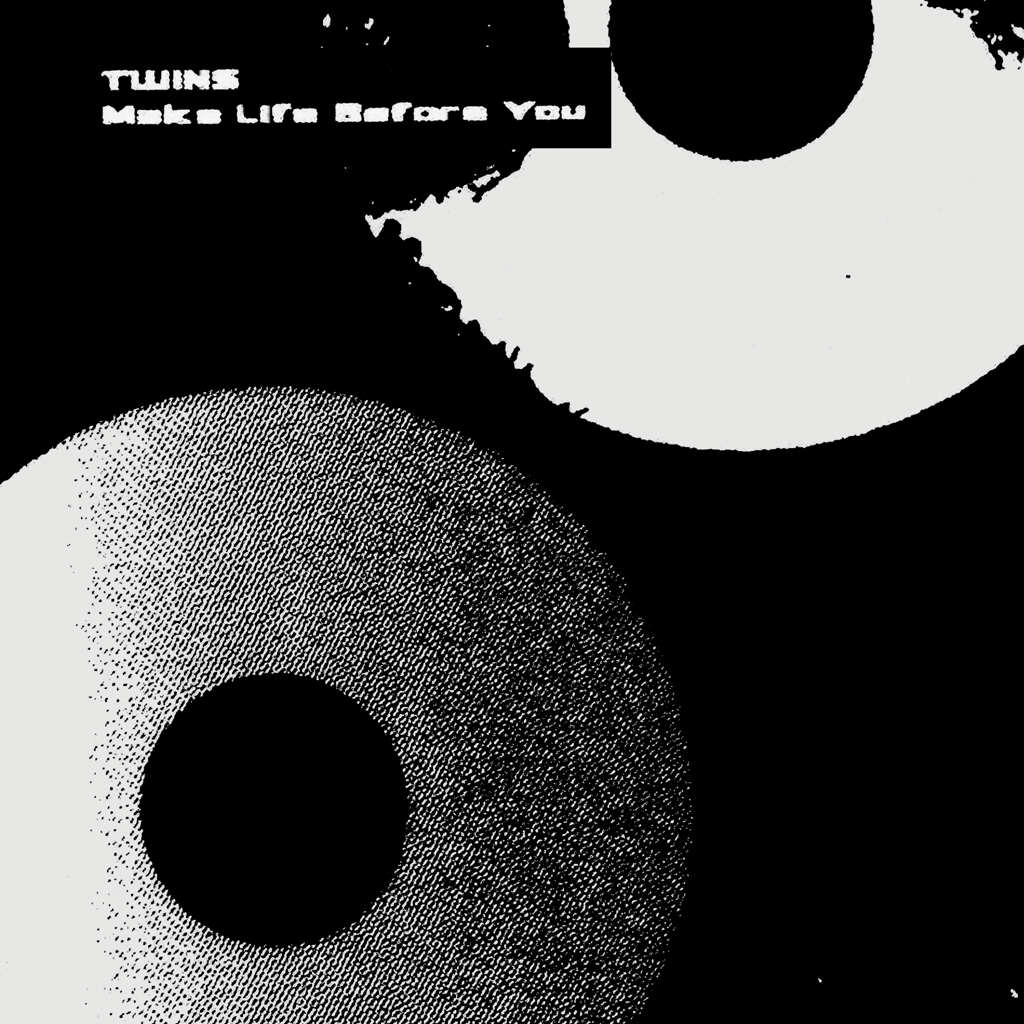 TWINS - Make Life Before You [Enfant Terrible] (2018)