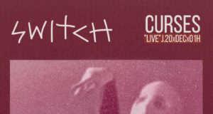 SWITCH: Curses Live [Café Berlín] (20 Diciembre 2018)