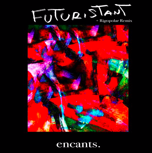 PREMIERE: Futuristant - The Future Dance (Rigopolar Remix) [Encants Records](2019)