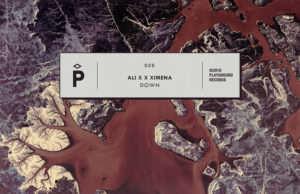 Ali X x Ximena - Down [Playground Records] (2018)