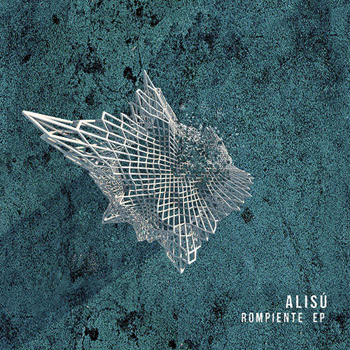 Alisu? - Rompiente EP [Bottom Forty Records] (2019)