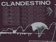 Clandestino - Glide Theory