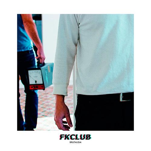 FKClub - Brutalism [Astro Lab Recordings ALRLP01] (12/Junio/2019)