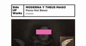 Moderna y Theus Mago - Pesos Not Besos [Side UP Works] (2019)