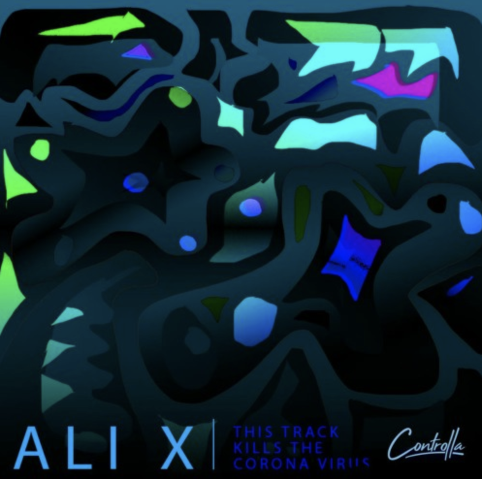 PREMIERE: Ali X - This Track Kills Coronavirus [Controlla] (2020)