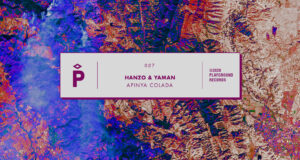 PREMIERE: Hanzo & Yaman - The Path [Playground Records]