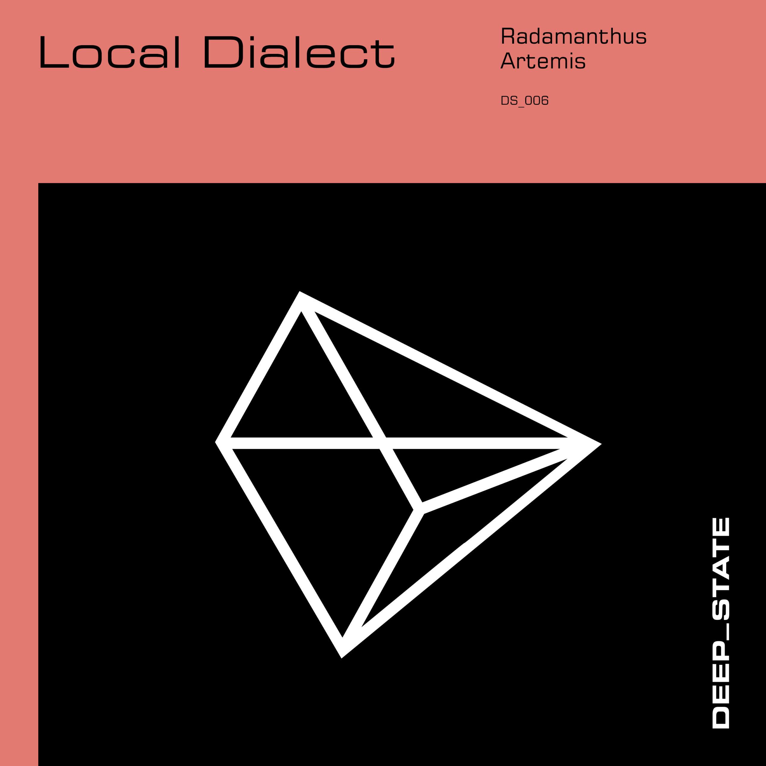 Local Dialect - Radamanthus/Artemis EP [Deep State]