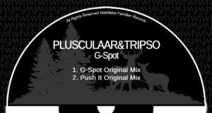 PREMIERE: PLUSCULAAR & TRIPSO - G-Spot [Waldliebe Familien]