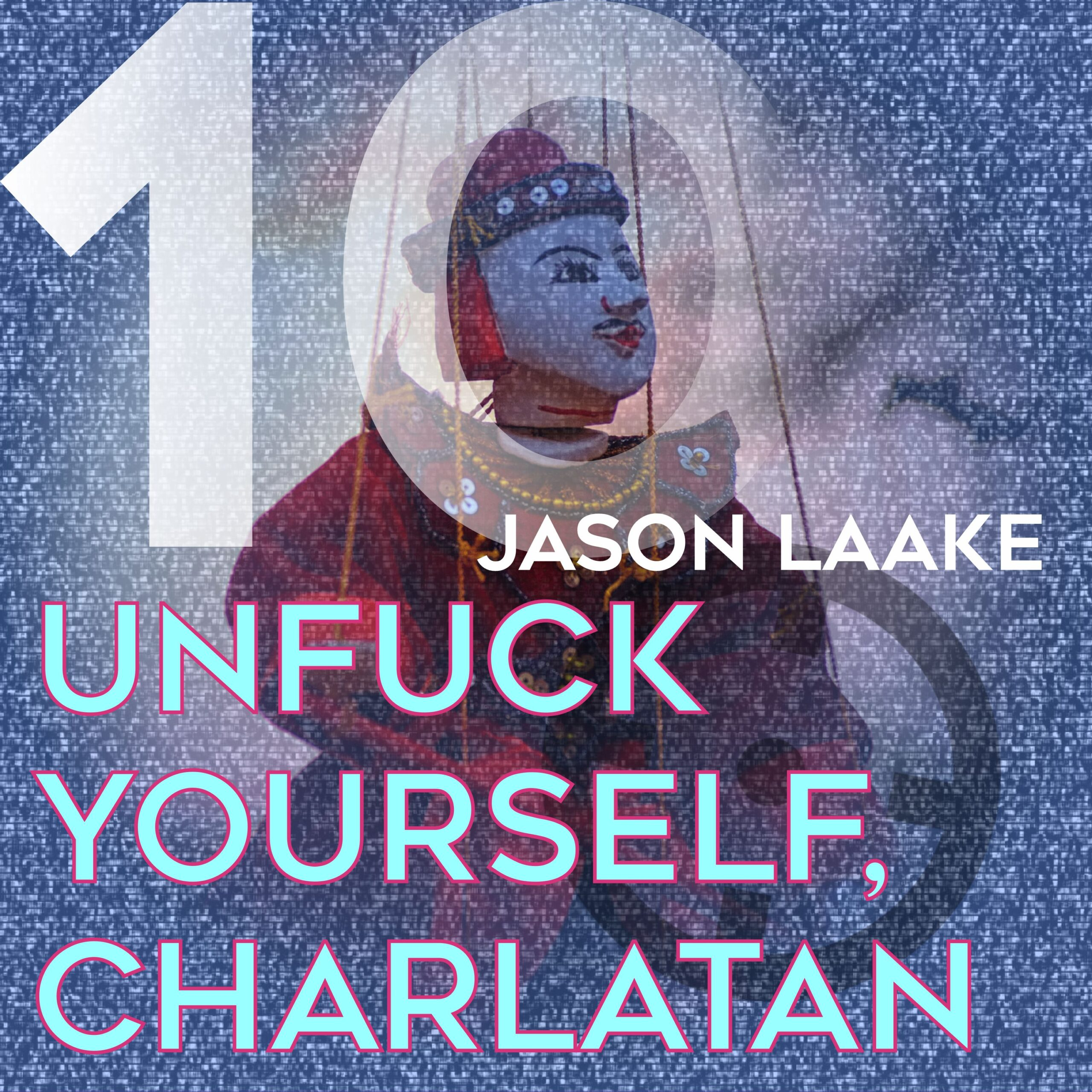 Jason Laake presenta Unfuck,Yourserlf / Charlatan [Dark Distorted Signals]