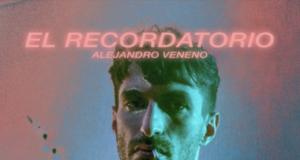 Alejandro Veneno - El Recordatorio