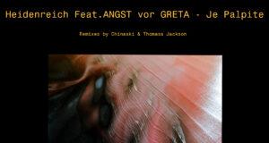 Heidenreich feat. ANGST vor GRETA - Je Palpite [Sinchi Collective] (2020)