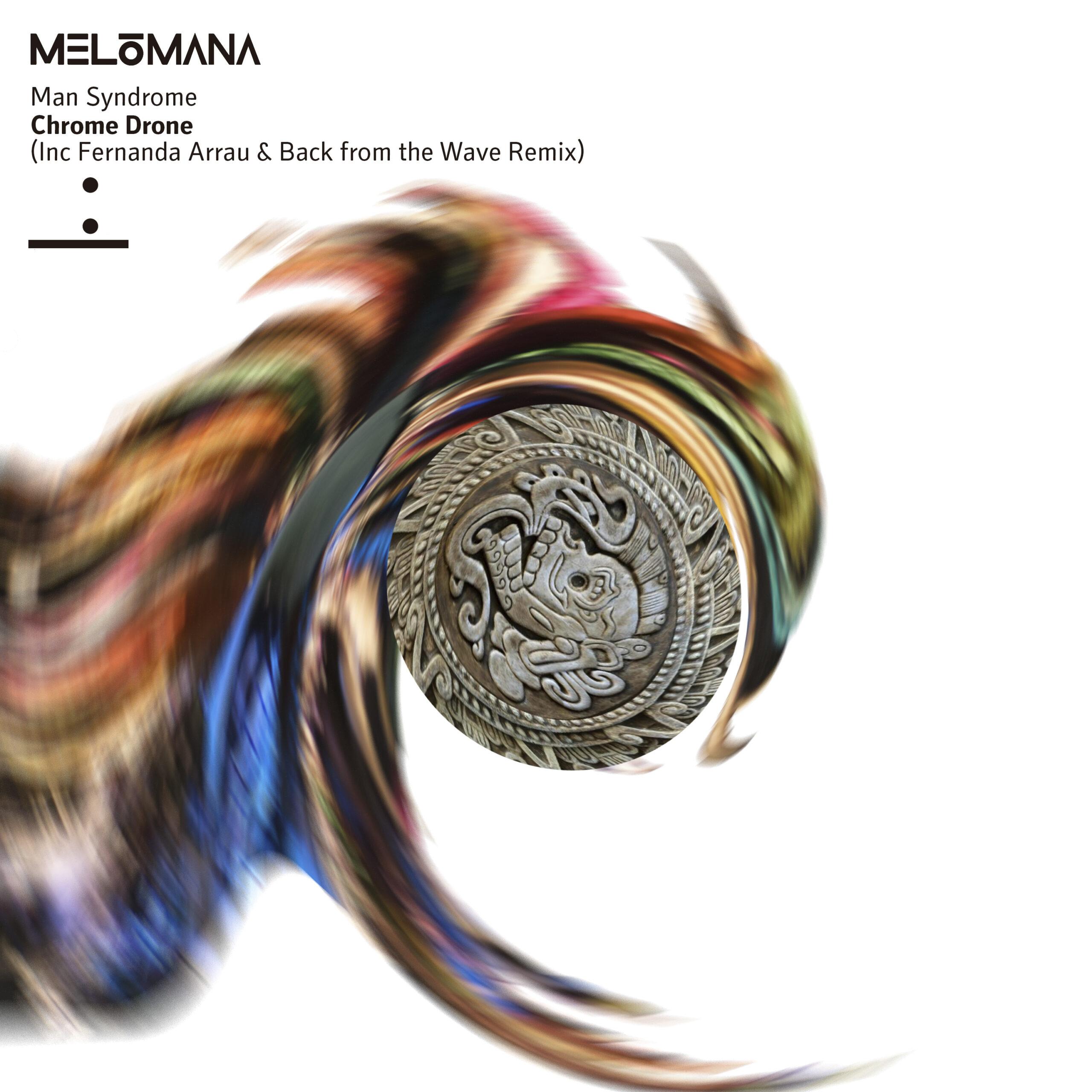 PREMIERE: Man Syndrome - Polychrome Drone [Melómana Records] (2020)