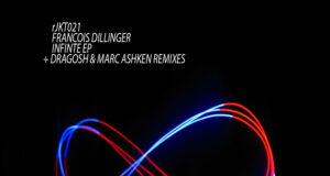 Francois Dillinger - Infinite EP [rEJEKTS]