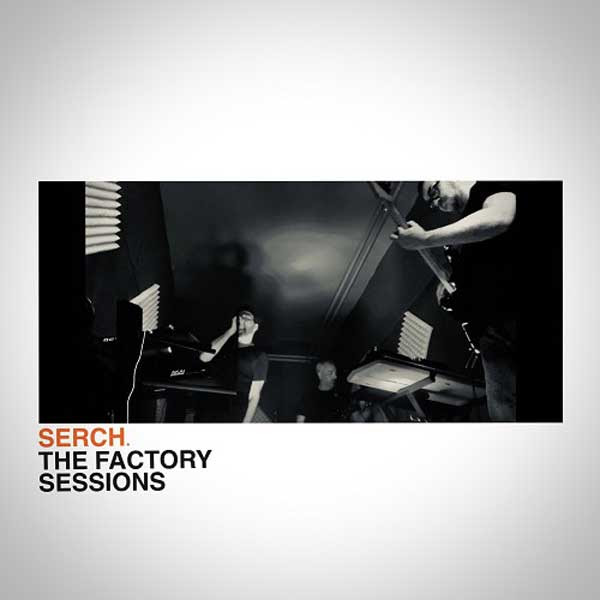 SERCH. - The Factory Sessions
