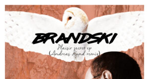 PREMIERE: Brandski - Plaisir Secret (Andreas Rund Remix) [Mélopée Records]