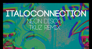 Italoconnection - Neon Disco (TKUZ remix) [Melopee]