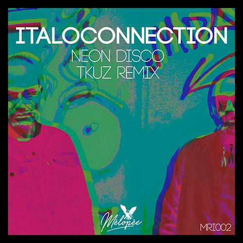 Italoconnection - Neon Disco (TKUZ remix) [Melopee]